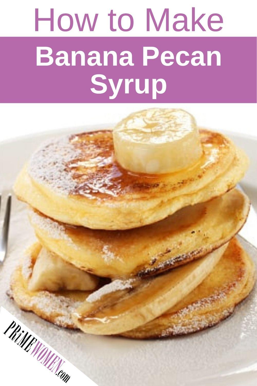 How to make banana pecan syrup