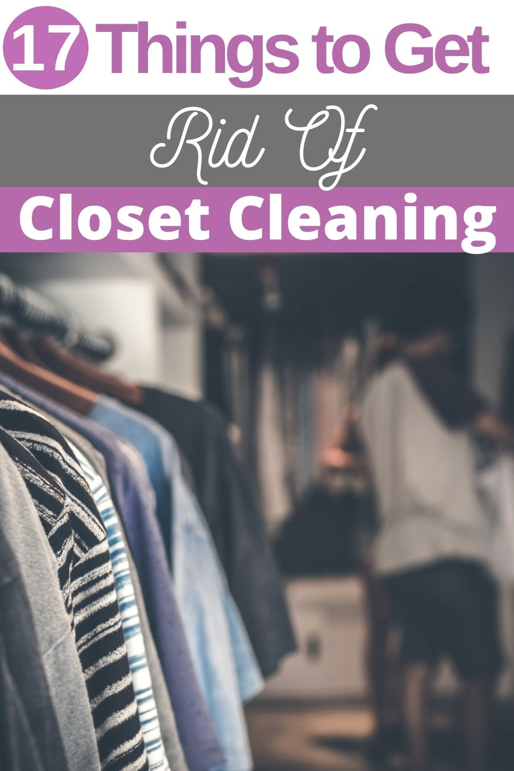 17 Things to get rid of when cleaning out your closet