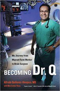 Becoming Dr. Q by Alfredo Quiñones Hinojosa