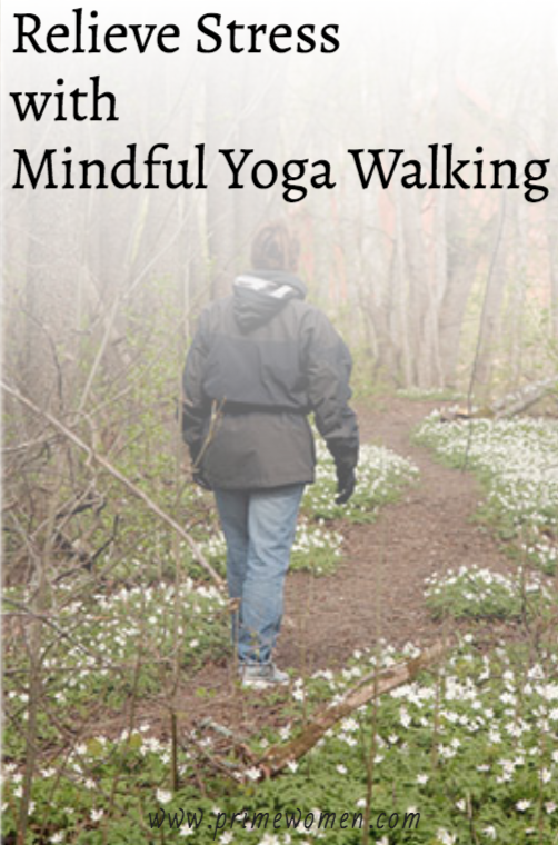 Learn how to relieve stress with Mindful Yoga Walking