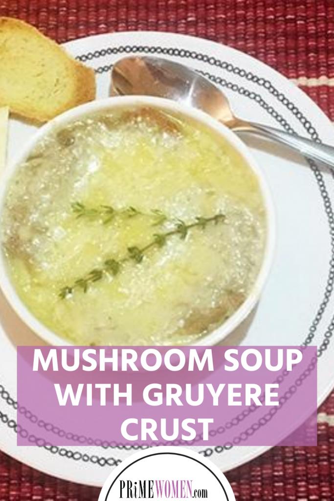 Mushroom Soup with Gruyere Crust