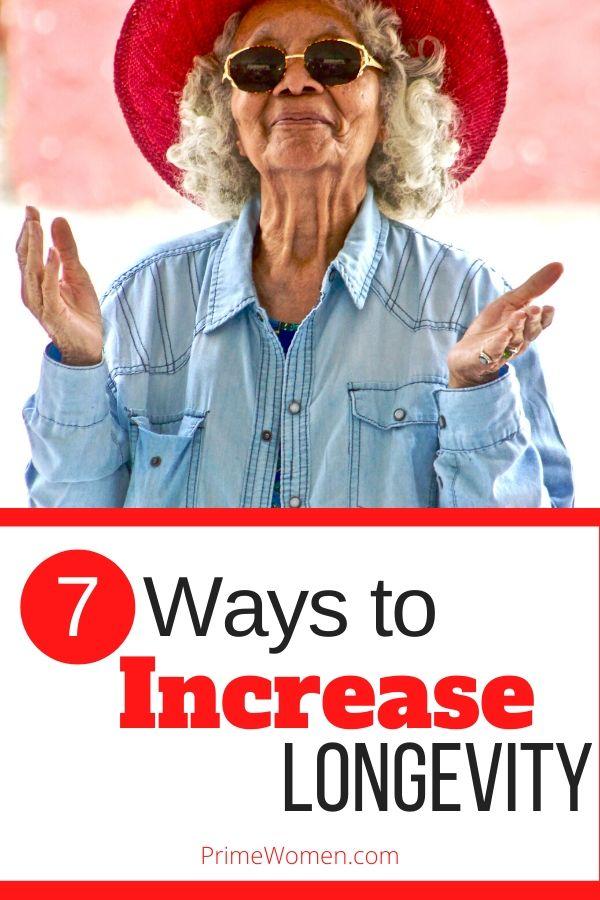 7 ways to increase Longevity