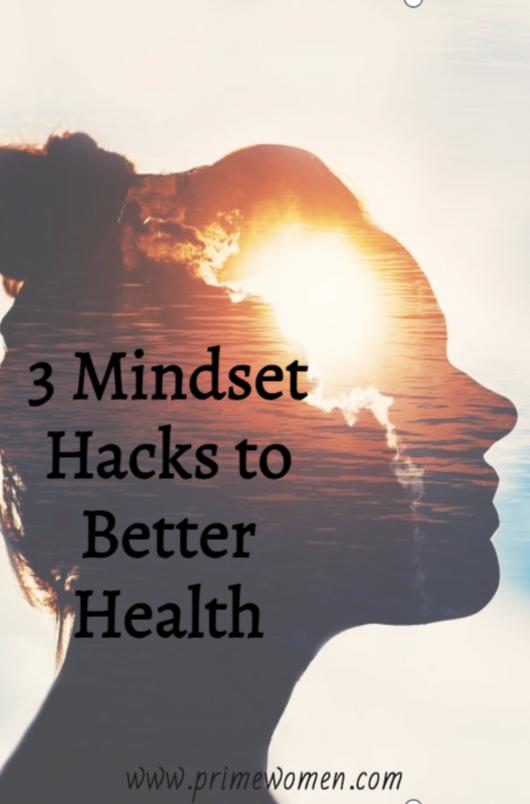 3 Mindset Hacks to Better Health
