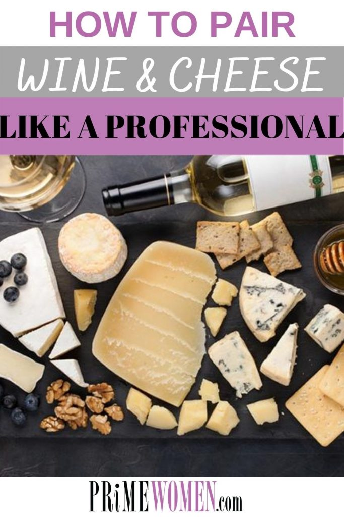 Learn how to pair wine and cheese like a professional