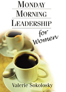 Monday Morning Leadership Valerie Sokolosky