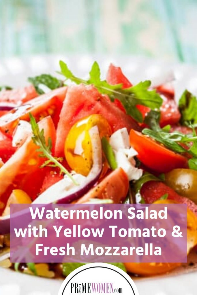 Watermelon Salad with Yellow Tomato and Fresh Mozzarella