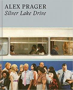 Alex Prager: Silver Lake Drive by Alex Prager
