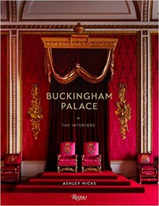 Buckingham Palace: The Interiors by Ashley Hicks