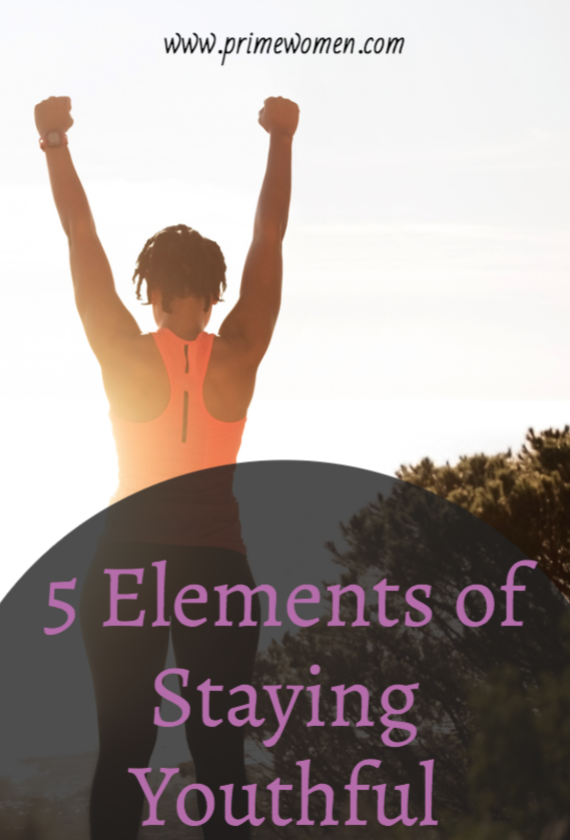 5 Elements of Staying Youthful