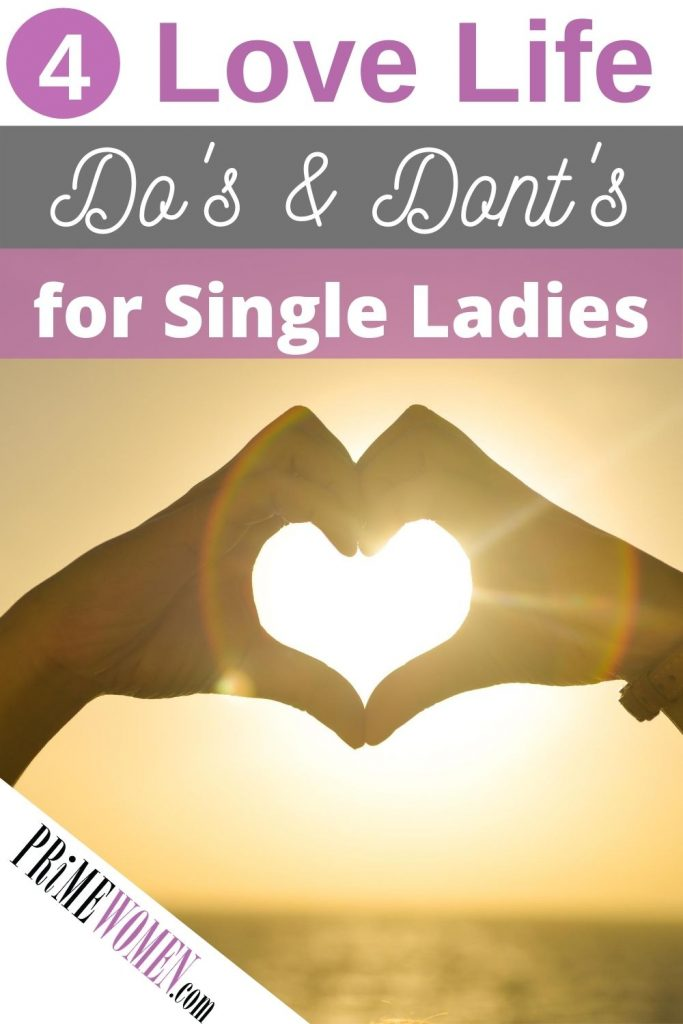 4 Love Life Do's and Don'ts for single women