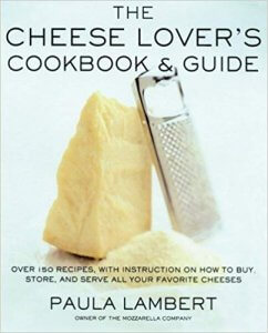 PaulaLambert_CheeseLoversGuideCookbook
