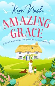 Amazing Grace- A heart warming, feel good romantic comedy by Kim Nash
