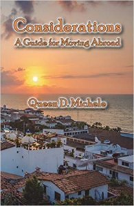 Considerations- A Guide For Moving Abroad by Queen D Michele