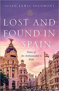 Lost and Found In Spain-Tales of An Ambassadors Wife by Susan Lewis Solomont