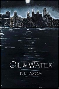 Oil and Water P J Lazos