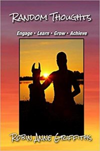 Random Thoughts-Engage-Learn-Grow-Achieve by Robin Anne Griffiths