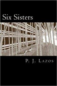 Six Sisters by PJ Lazos