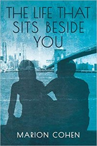 The Life That Sits Beside You by Marion Cohen
