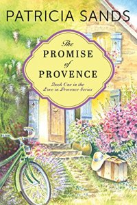 The Promise of Provence -Love in Provence Book 1 by Patricia Sands