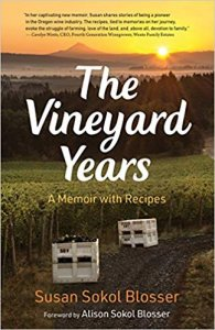 The Vineyard Years- A Memoir with Recipes by Susan Sokol Blosser