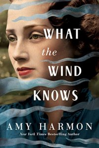 What the Wind Knows by Amy Harom