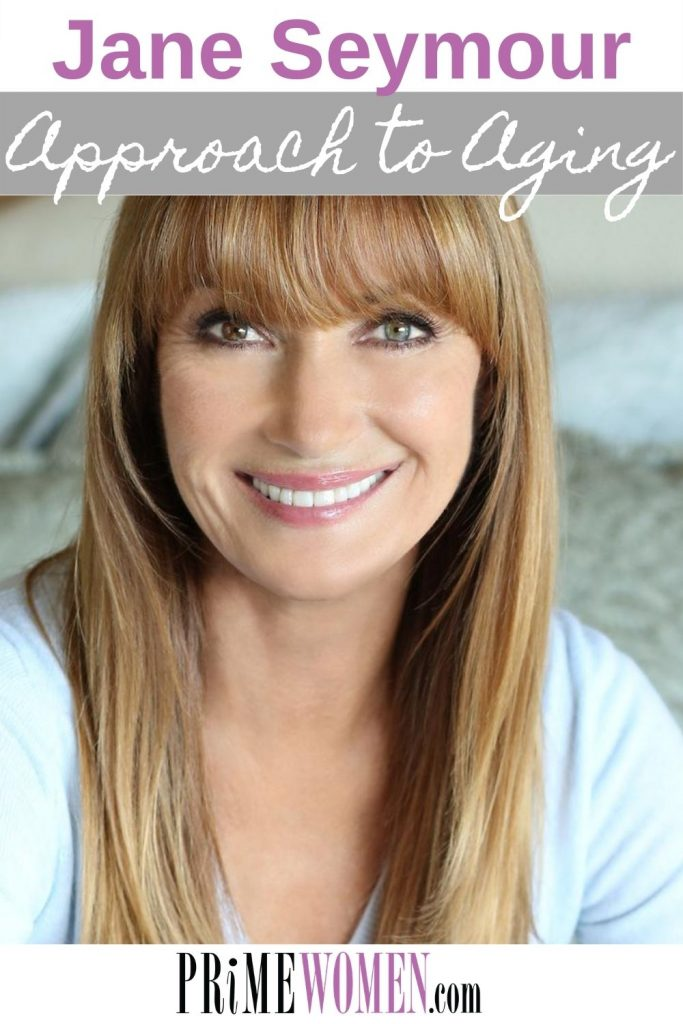 Jane Seymour's Approach to Aging