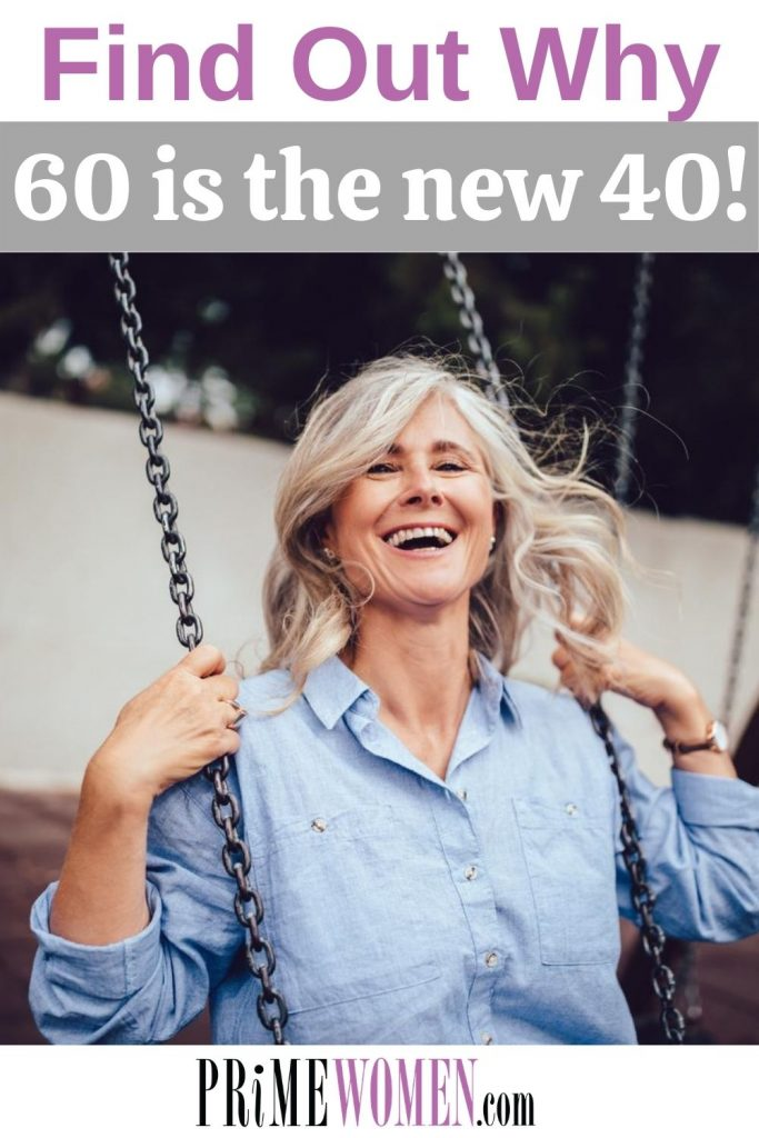 Find out why 60 is the new 40