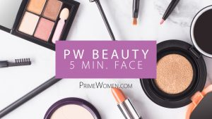 Prime Women's Guide to Beauty on You Tube - The 5 minute face makeup lesson for women over 50