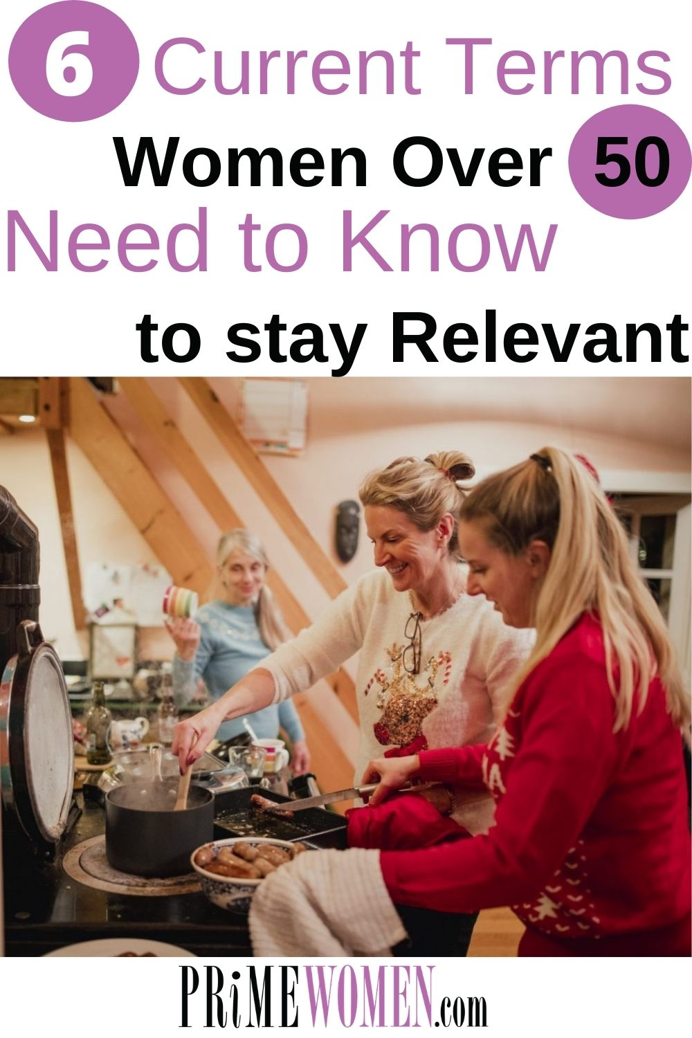6 Terms women over 50 need to know to stay relevant