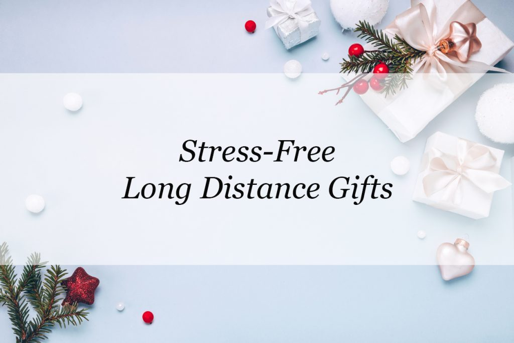 stress-free long distance gifts