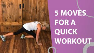 5 moves for a quick workout