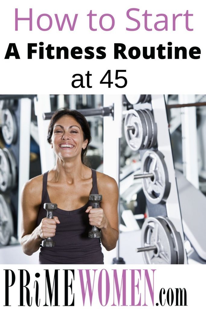 How to start a fitness routine at 45