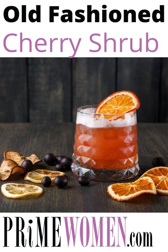 Old Fashioned Cherry Shrub Cocktail Recipe