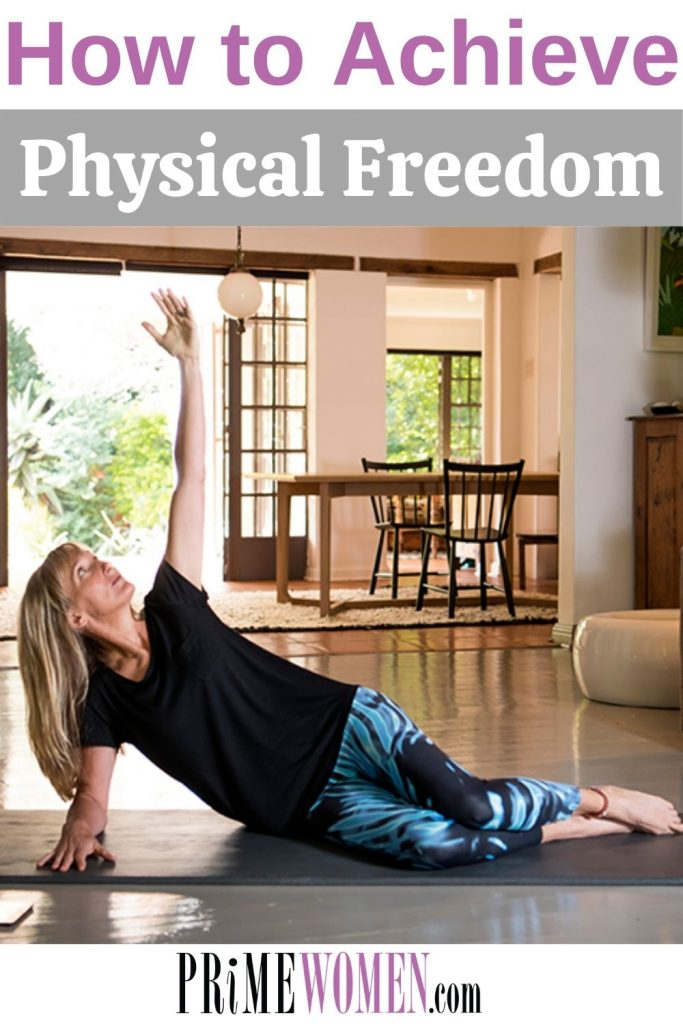 How to achieve physical freedom
