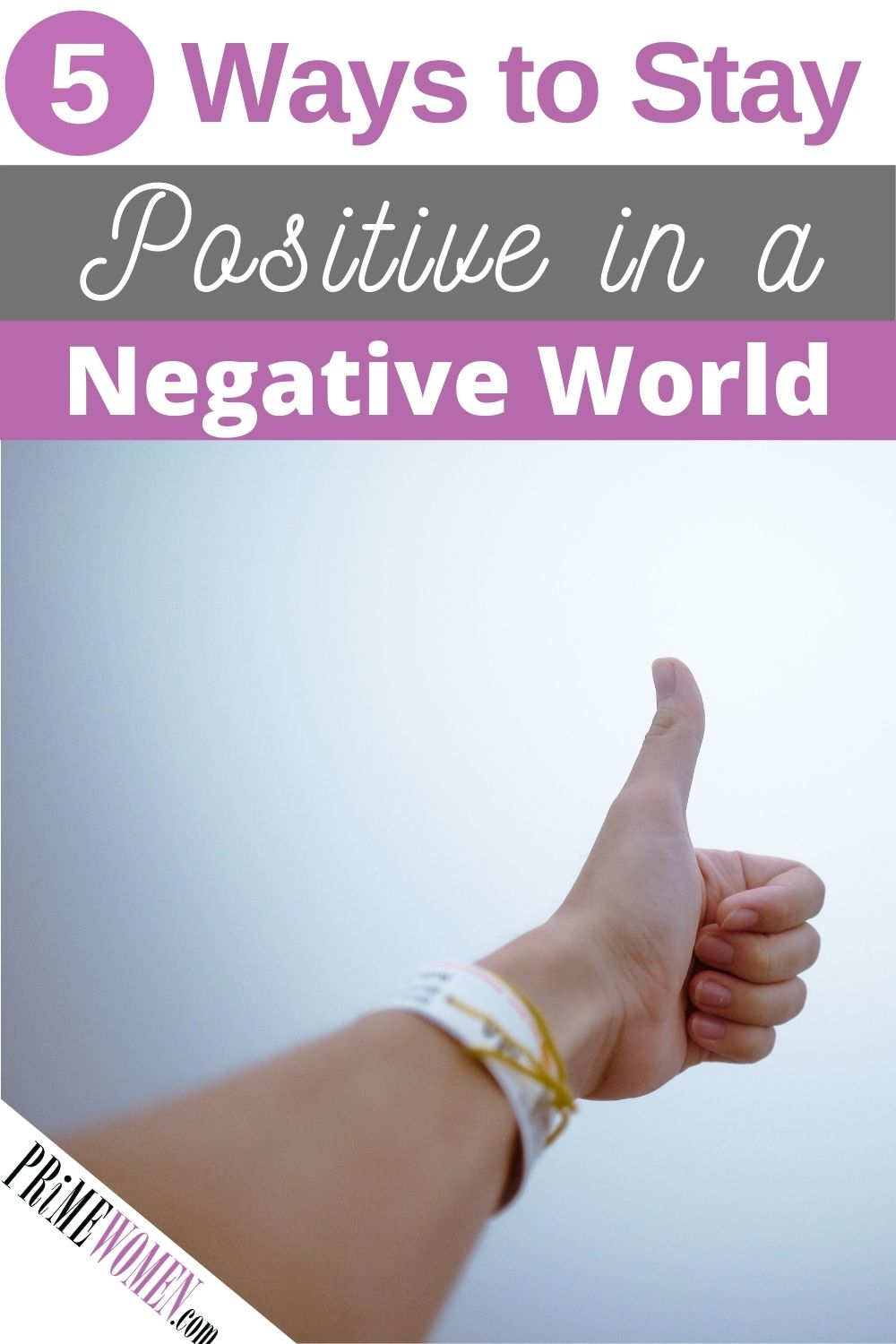 5 Ways to Stay Positive in a Negative World