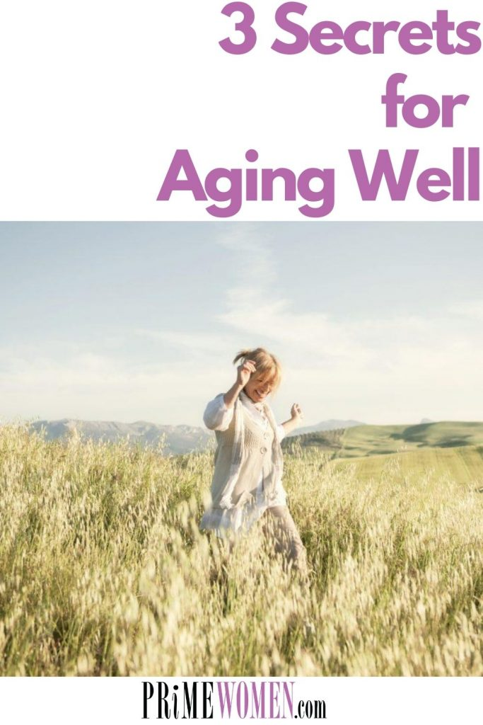3 Secrets for Aging Well