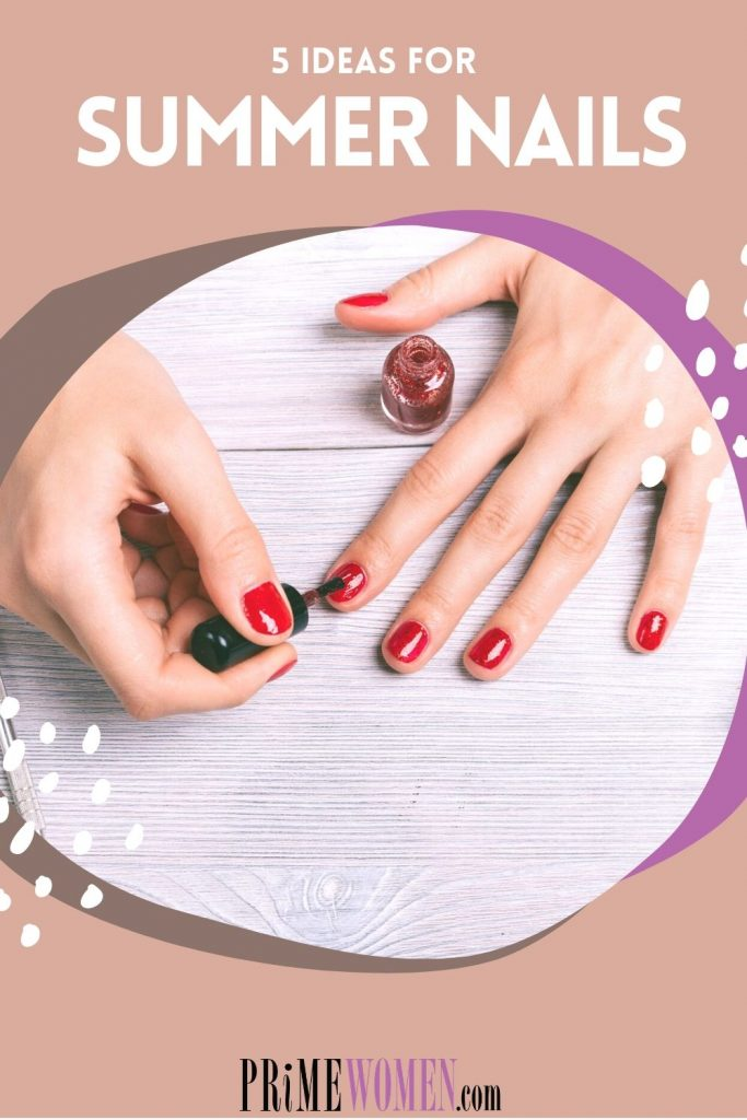 5 Ideas for Summer Nails