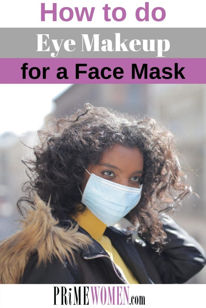 How to do eye makeup when wearing a face mask
