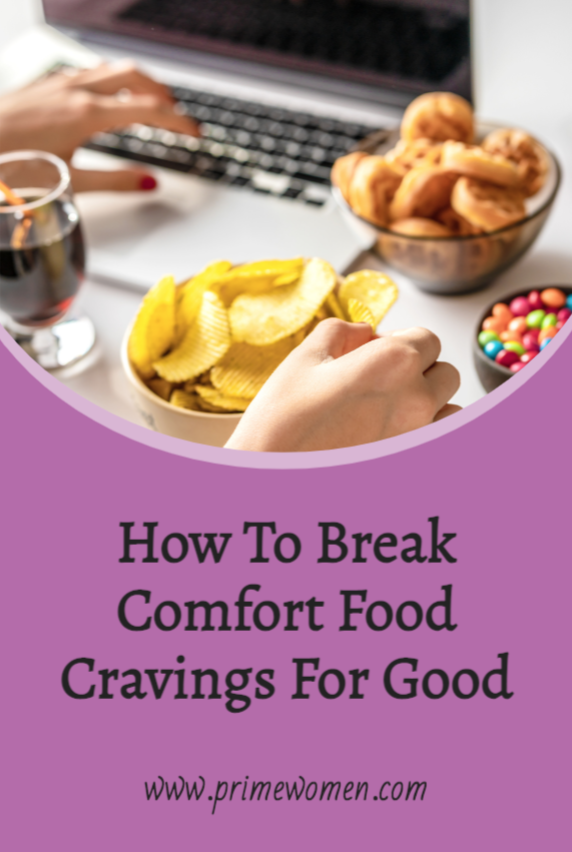How to Break Comfort Food Craving For Good