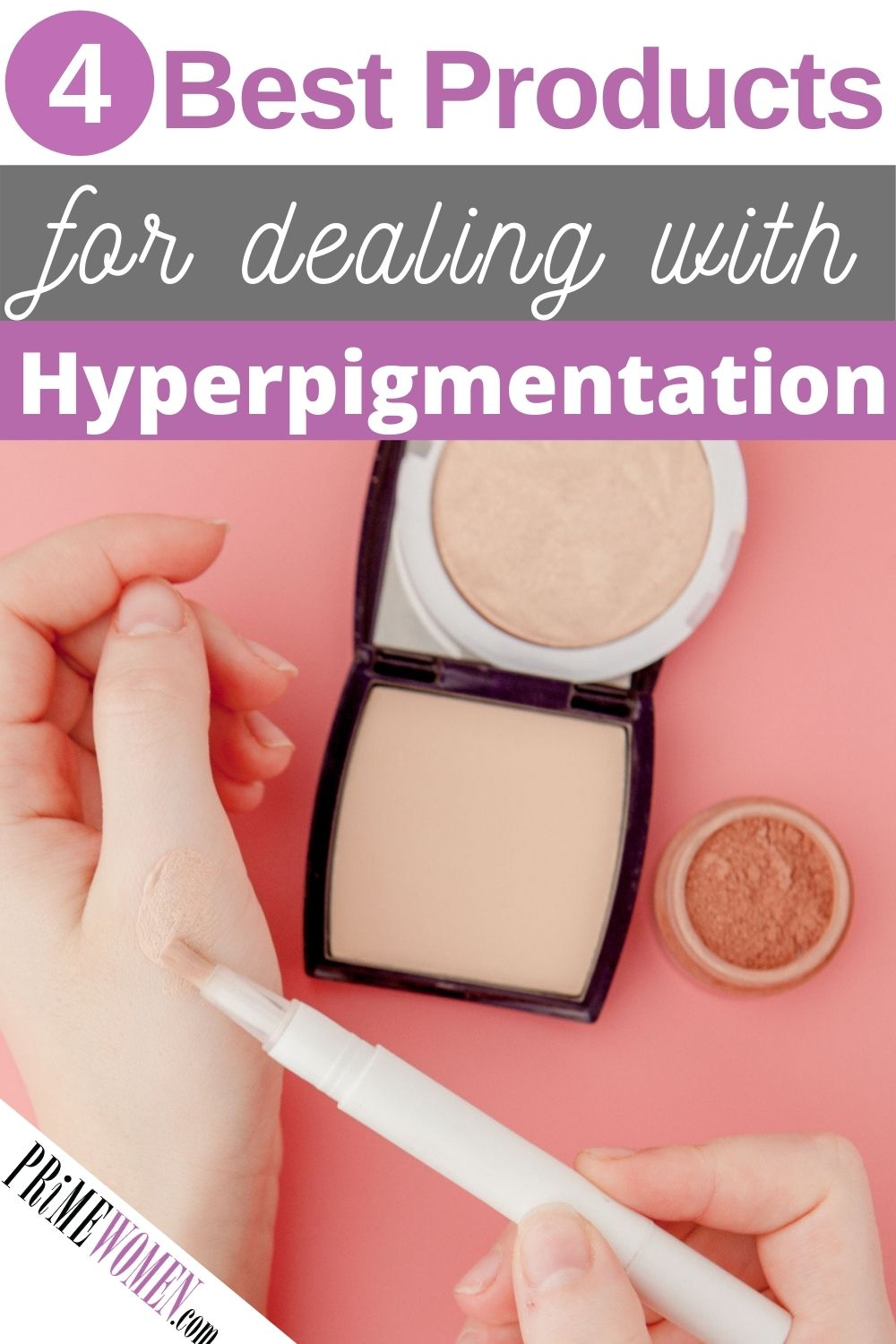 4 best products for deal with Hyperpigmentation