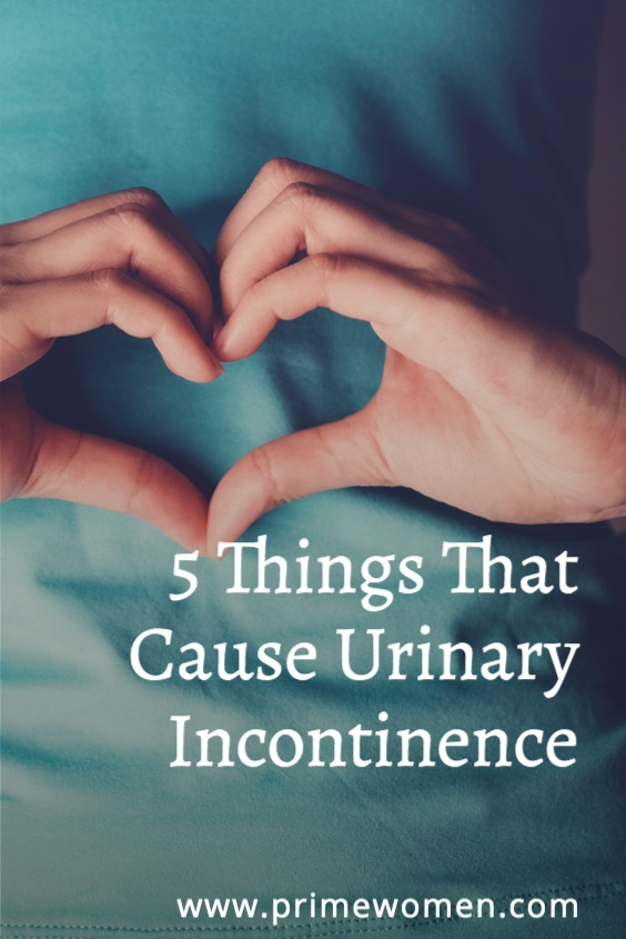 5 Things That Cause Urinary Incontinence