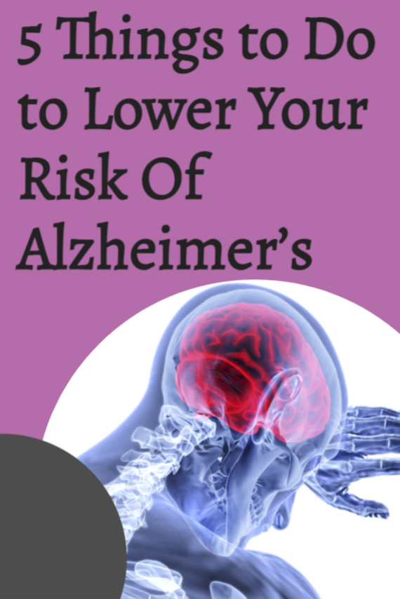 5 Things to Do to Lower Your Risk Of Alzheimer's