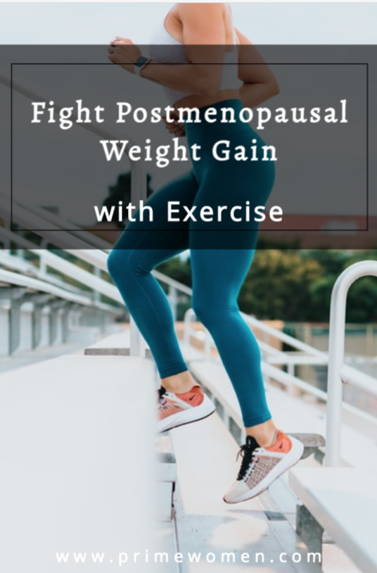 Fight Postmenopausal Weight Gain