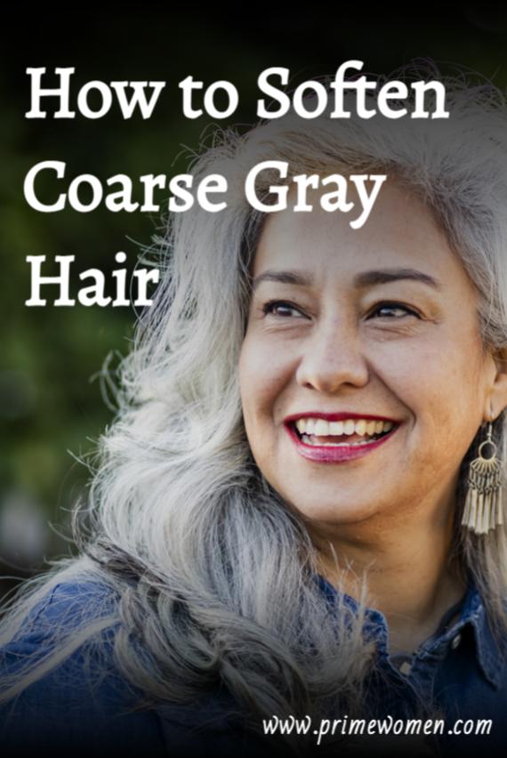 How to Soften Coarse Gray Hair