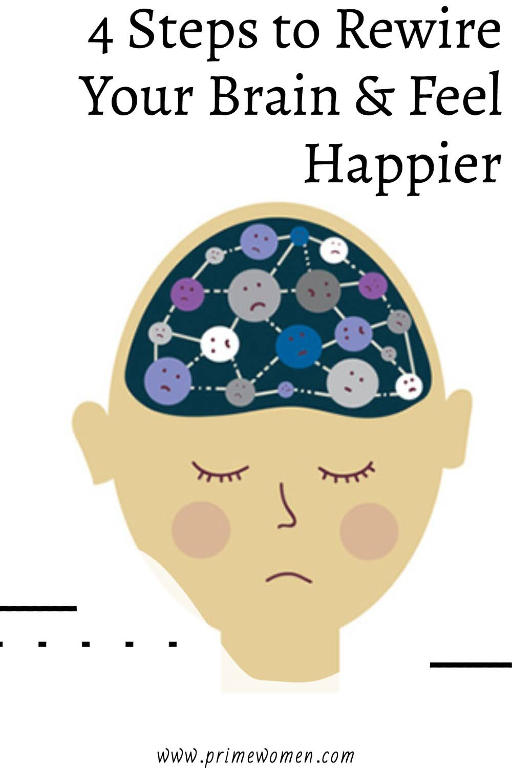 4 Ways to rewire your brain and feel happier