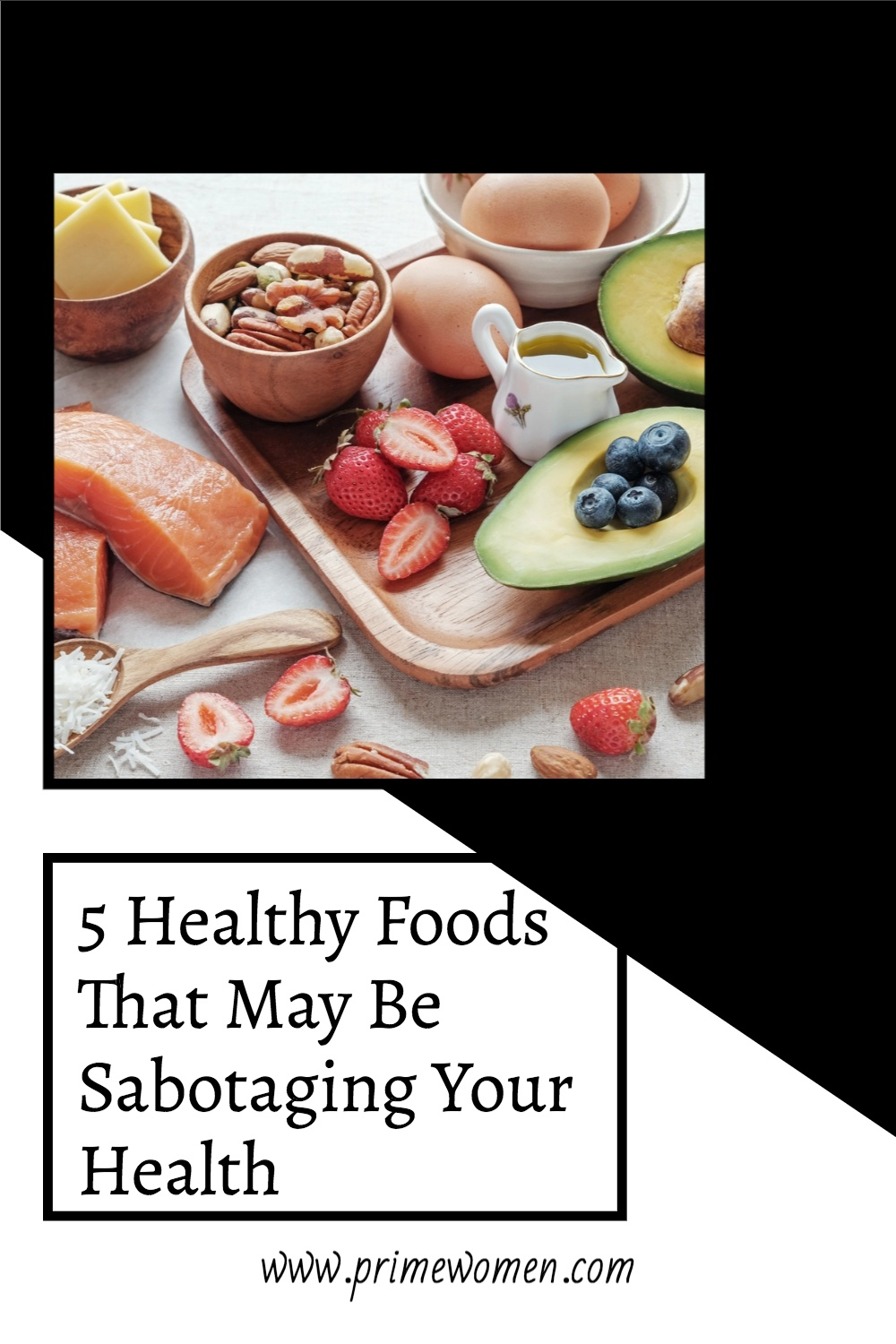 5 Healthy Foods that may be Sabotaging your Health