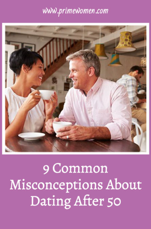 9 Common Misconceptions About Dating After 50