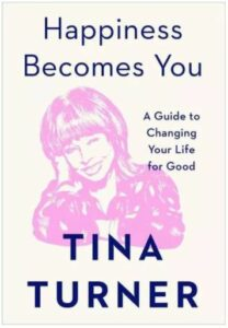 Happiness Becomes You - by Tina Turner
