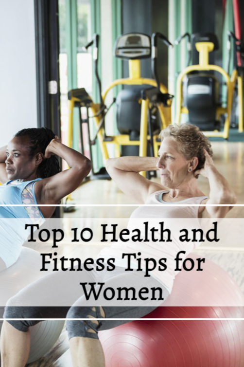 TOP 10 HEALTH AND FITNESS TIPS FOR WOMEN