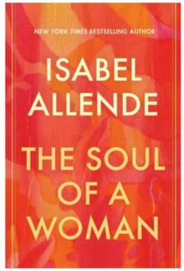 The Soul of a Woman - by Isabel Allende